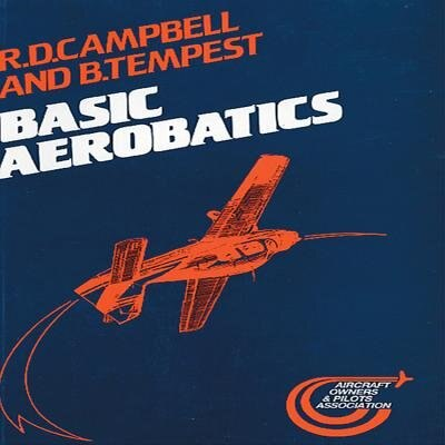 Basic Aerobatics by R D Campbell