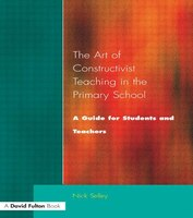 Art of Constructivist Teaching in the Primary School: A Guide for Students and Teachers