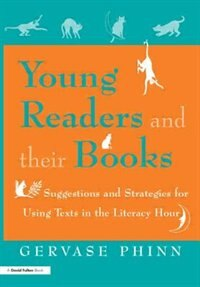 Young Readers And Their Books: Suggestions And Strategies For Using Texts In The Literacy Hour