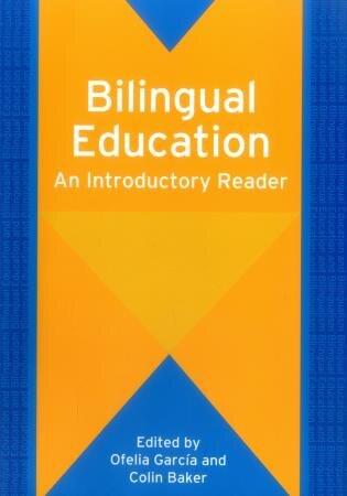 Bilingual Education: An Introductory Reader by Ofelia Garcia