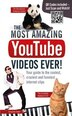 The Most Amazing Youtube Videos Ever!: Your Guide To The Coolest, Craziest And Funniest Internet Clips by Adrian Besley