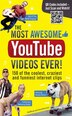 The Most Awesome Youtube Videos Ever!: 150 Of The Coolest, Craziest And Funniest Internet Clips by Adrian Besley