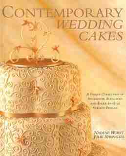 Contemporary Wedding Cakes: A Unique Collection Of Royal Iced, Sugar Paste & American-style Stacked Designs by Nadene Hurst