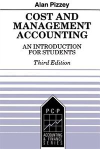 Cost And Management Accounting: An Introduction For Students by Alan Pizzey
