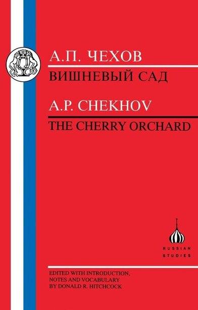 Chekhov: The Cherry Orchard by Anton Chekhov