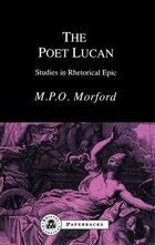 The Poet Lucan: Studies in Rhetorical Epic