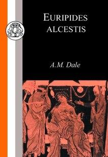 Euripides: Alcestis: Alcestis