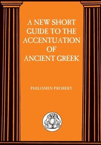 New Short Guide to the Accentuation of Ancient Greek