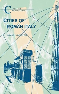 Cities of Roman Italy: Pompeii, Herculaneum and Ostia