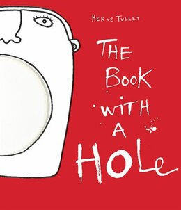 Book The Book With A Hole by Hervé Tullet