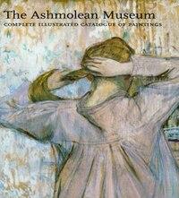 Complete Illus. Catalog Of Paintings Ashmoleum