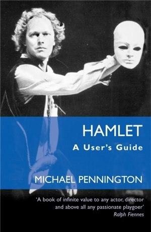 Hamlet: A User's Guide by Michael Pennington