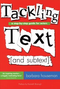 Tackling Text [and subtext: A Step-by-Step Guide for Actors