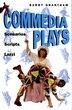 Commedia Plays: Scenarios - Scripts - Lazzi by Barry Grantham
