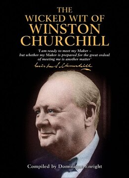 Book The Wicked Wit Of Winston Churchill by Winston Churchill