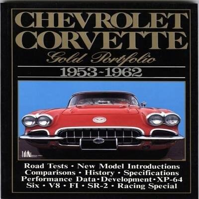 Chevrolet Corvette: Gold Portfolio 1953-1962 by R.M. Clarke