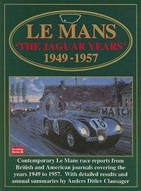 Le Mans: The Jaguar Years 1949-1957 by R.M. Clarke
