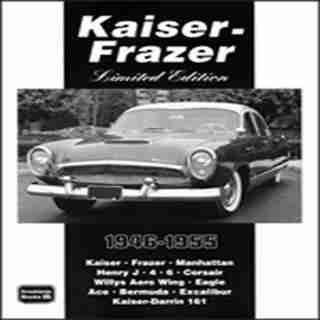 Kaiser-Frazer Limited Edition 1946-1955 by R.M. Clarke