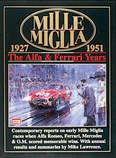 Mille Miglia 1927-1951: The Alfa and Ferrari Years by R.M. Clarke