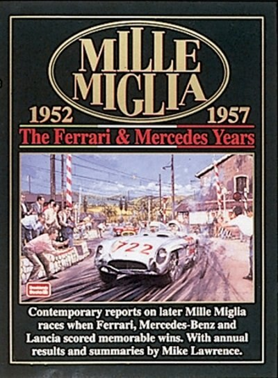 Mille Miglia 1952-1957: The Ferrari and Mercedes Years by R.M. Clarke