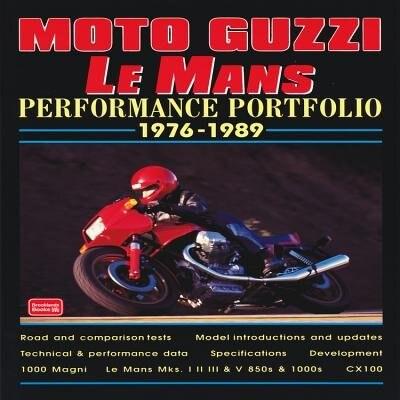 Moto Guzzi Le Mans: Performance Portfolio 1976-1989 by R.M. Clarke