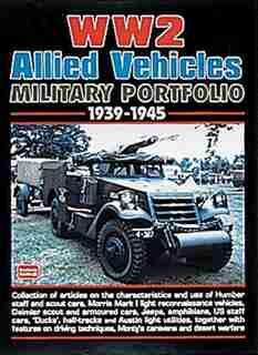 WW2 Allied Vehicles Military Portfolio 1939-45 by R.M. Clarke