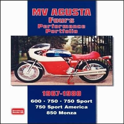 MV Agusta Fours Performance Portfolio 1967-1980 by R.M. Clarke