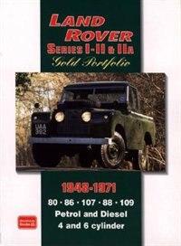 Land Rover Series I, II, IIA 1948-1971 -Gold Portfolio by R.M. Clarke