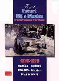 Ford Escort RS & Mexico Performance Portfolio 1970-1979 by R.M. Clarke