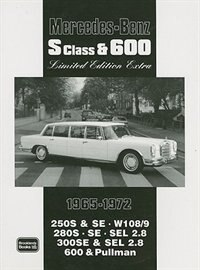 Mercedes-Benz S Class & 600 Limited Edition 1965-1972 by R.M. Clarke