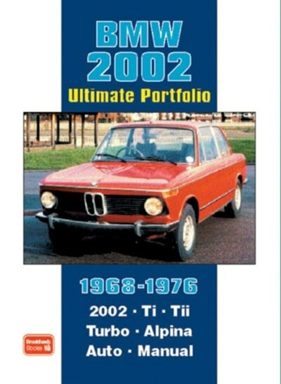 BMW 2002 Ultimate Portfolio 1968-1976 by R.M. Clarke