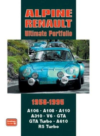 Alpine Renault Ultimate Portfolio 1958-1995 by R.M. Clarke