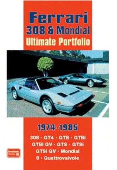 Ferrari 308 & Mondial Ultimate Portfolio 1974-1985 by R.M. Clarke