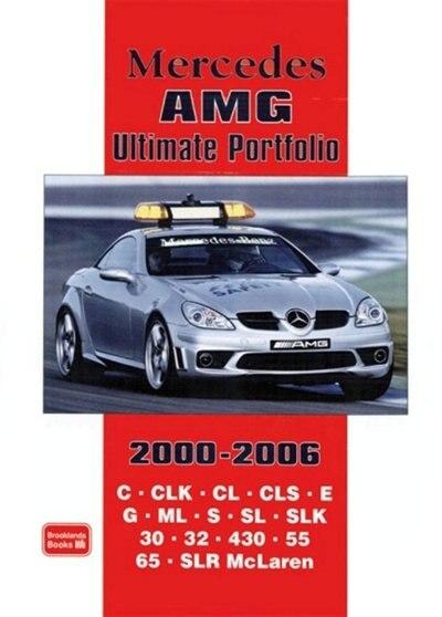Mercedes AMG Ultimate Portfolio 2000-2006 by R.M. Clarke