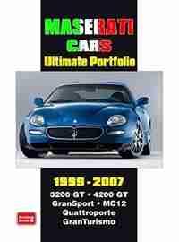 Maserati Cars Ultimate Portfolio 1999-2007 by R.M. Clarke