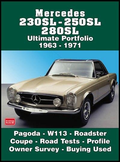 Mercedes 230SL, 250SL, 280SL Ultimate Portfolio 1963-1971 by R.M. Clarke