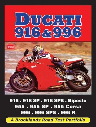 Ducati 916 & 996: 916, 916SP, 916SPS, Biposto, 955, 955SP, 955 Corsa, 991, 996SPS, 996 R by R.M. Clarke
