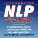 Introducing Neuro-Linguistic Programming: Psychological Skills for Understanding and Influencing…