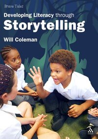 Developing Literacy through Storytelling: Brave Tales
