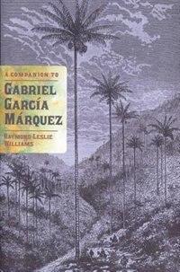 A Companion to Gabriel Garcia Marquez