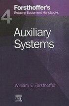 4. Forsthoffer's Rotating Equipment Handbooks: Auxiliary Equipment