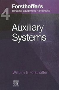 4. Forsthoffer's Rotating Equipment Handbooks: Auxiliary Equipment