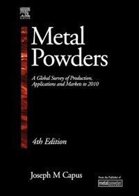 Metal Powders: A Global Survey of Production, Applications and Markets 2001-2010