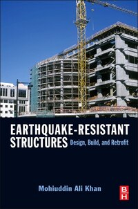 Earthquake-Resistant Structures: Design, Build, And Retrofit