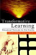 Transformative Learning: Educational Vision for the 21st Century