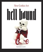 Hell Bound: New Gothic Art