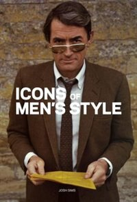 Book Icons Of Men's Style by Josh Sims