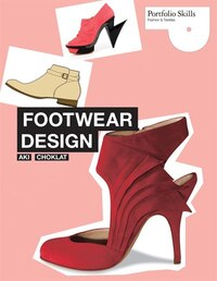 Footwear Design: Portfolio Skills: Fashion and Textiles