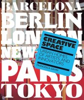 Creative Space: Urban Homes Of Artists and Innovators