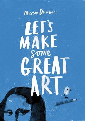 Let's Make Some Great Art de Marion Deuchars